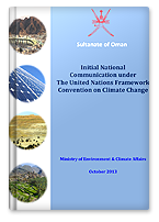 Oman_MoECA - 2013 - Initial National Communication under The United Nation Framework Convention on Climate Change